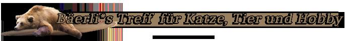 Bäerli's Treff für Katze, Tier und Hobby